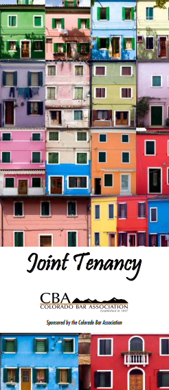 "A picture of the Colorado Bar Association Brochure, ""Joint Tenancy.""  If clicked on, it will open the brochure."
